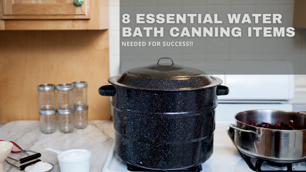 Items Needed For Water Bath Canning